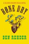 Bone Dry: A Blanco County, Texas, Novel - Ben Rehder