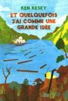 Et quelquefois j'ai comme une grande idée (French Edition) - Ken Kesey, Antoine Cazé
