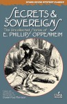 Secrets & Sovereigns: The Uncollected Stories of E. Phillips Oppenheim (Stark House Mystery Classics) - E. Phillips Oppenheim, Daniel Paul Morrison