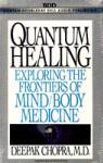 Quantum Healing (Deepak Chopra) - Deepak Chopra