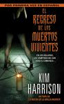 El Regreso de los Muertos Vivientes - Kim Harrison
