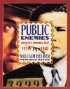 Public Enemies: America's Criminal Past 1919 to 1940 - William J. Helmer, Rick Mattix