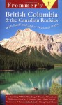 Frommer's British Columbia & the Canadian Rockies - Bill McRae, Shawn Blore