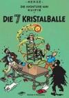 Die 7 Kristalballe - Hergé