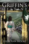 Griffin's Destiny (Volume 3) (Griffin's Daughter Trilogy) - Leslie Ann Moore