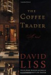 The Coffee Trader: A Novel - David Liss