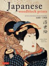 Japanese Woodblock Prints: Artists, Publishers and Masterworks: 1680 - 1900 - Andreas Marks, Stephen Addiss