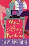 Mad About Maddie - Cheryl Anne Porter