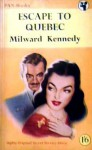 Escape to Quebec - Milward Kennedy