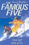 Five Get Into a Fix (#17 Famous Five) - Enid Blyton