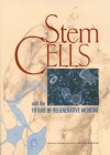 Stem Cells and the Future of Regenerative Medicine - Committee on the Biological and Biomedical Applications of Stem Cell Research, Commission on Life Sciences, National Research Council, Board on Neuroscience and Behavioral Health, Institute of Medicine
