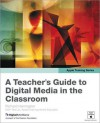Apple Training Series: A Teacher's Guide to Digital Media in the Classroom - Richard Harrington