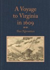 "A Voyage to Virginia in 1609: Two Narratives: Strachey's ""True Reportory"" & Jourdain's Discovery of the Bermudas - William Strachey, Silvester Jourdain, Louis B. Wright"