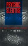 Psychic Sleuths - Joe Nickell