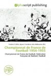 Championnat de France de Football 1954-1955 - Frederic P. Miller, Agnes F. Vandome, John McBrewster
