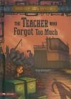 The Teacher Who Forgot Too Much - Steve Brezenoff, C.B. Canga