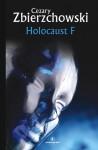 Holocaust F - Cezary Zbierzchowski