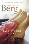 Talk Before Sleep - Elizabeth Berg
