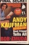 Andy Kaufman Revealed!: Best Friend Tells All - Bob Zmuda