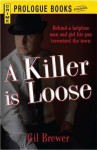 A Killer Is Loose - Gil Brewer
