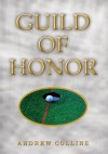 Guild of Honor - Andrew Collins
