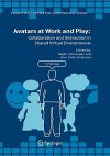 Avatars at Work and Play: Collaboration and Interaction in Shared Virtual Environments - Ralph Schroeder