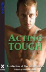 Acting Tough: A Collection of Five Erotic Stories - Landon Dixon, Alana James, Elizabeth Cage