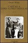 Cartas A Lord Alfred Douglas - Oscar Wilde