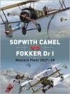 Sopwith Camel vs Fokker Dr I: Western Front 1917-18 - Jon Guttman, Jim Laurier, Harry Dempsey