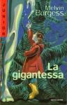 La gigantessa - Melvin Burgess, Marina Baruffaldi, Iacopo Bruno