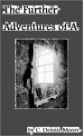 The Further Adventures of A - C. Dennis Moore