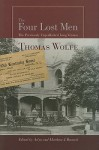 The Four Lost Men: The Previously Unpublished Long Version, Including the Original Short Story - Thomas Wolfe, Matthew J. Bruccoli, Arlyn Bruccoli