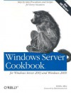 Windows Server Cookbook: For Windows Server 2003 & Windows 2000 - Robbie Allen