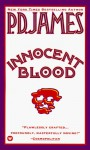 Innocent Blood (Adam Dalgliesh Mystery Series #7) - P.D. James