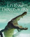 Living Dinosaurs - Heather Angel