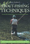 John Goddard's Trout-Fishing Techniques: Practical Fly-Fishing Solutions from an International Master - John Goddard, Charles Jardine, Lefty Kreh