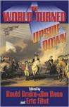 The World Turned Upside Down - David Drake, Eric Flint, Jim Baen, Gordon R. Dickson
