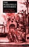 The Wakefield Mysteries - Adrian Henri