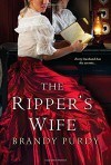 The Ripper's Wife - Brandy Purdy