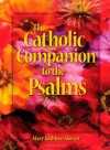 The Catholic Companion to the Psalms - Mary Kathleen Glavich