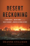 Desert Reckoning: A Town Sheriff, a Mojave Hermit, and the Biggest Manhunt in Modern California History - Deanne Stillman