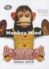 Monkey Mind: A Memoir of Anxiety - Daniel B. Smith, Paul Michael Garcia