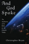 And God Spoke: The Authority of the Bible for the Church Today - Christopher Bryan