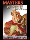 Masters of Noir: Volume Two - Hal Ellson, Frank Kane, Harold Q. Masur, Talmage Powell, Robert Turner, Jonathan Craig, Charles Jackson, Michael Fessier, Craig Rice, David Alexander