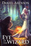 Eye of the Wizard - Daniel Arenson