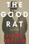 The Good Rat - Jimmy Breslin