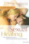 Sexual Healing: The Completest Guide to Overcoming Common Sexual Problems - Barbara Keesling