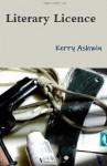 Literary Licence - Kerry Ashwin