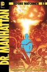 Before Watchmen: Dr. Manhattan #3 - J. Michael Straczynski, John Higgins, Adam Hughes
