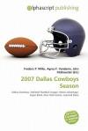 2007 Dallas Cowboys Season - Frederic P. Miller, Agnes F. Vandome, John McBrewster